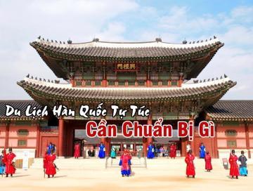 Kinh nghiệm du lịch Hàn Quốc tự túc cho các tín đồ mê dịch chuyển